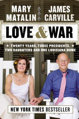 Love & War By Carville, James/ Matalin, Mary