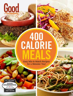 Good Housekeeping 400 Calorie Meals By Good Housekeeping Institute (COR)